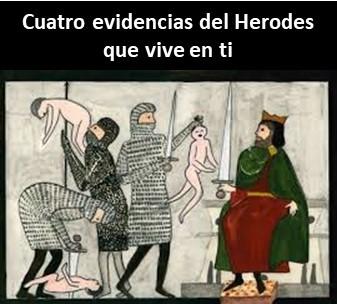 el herodes que vive en ti